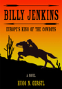 Billy Jenkins: Europe´s King of the Cowboys